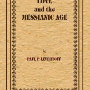 Love in the Messianic Age