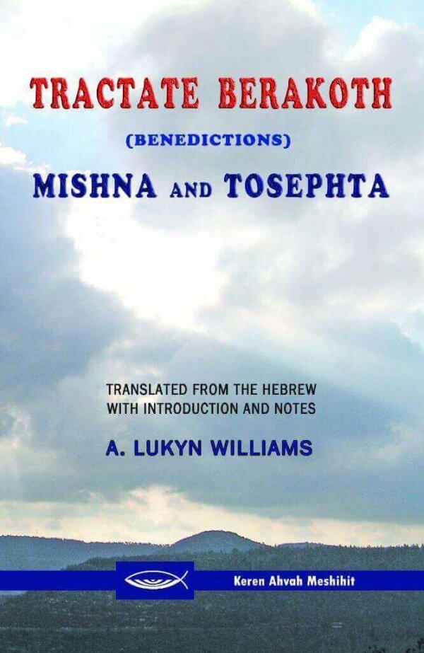 Tractate Berakoth (Benedictions) Mishna and Tosephta