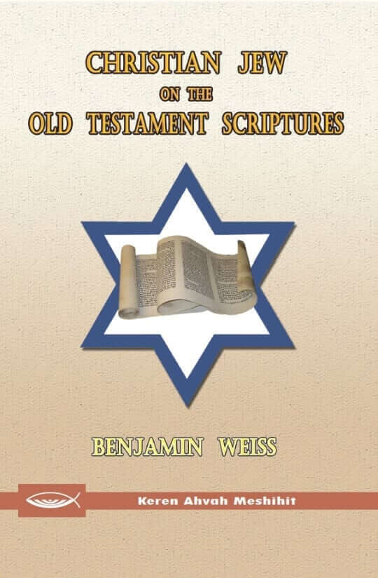 Christian Jew on the Old Testament Scriptures