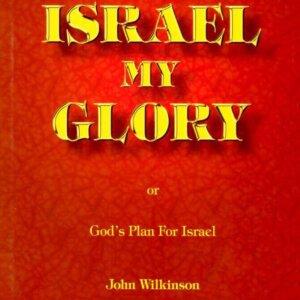 Israel My Glory - God's Plan for Israel