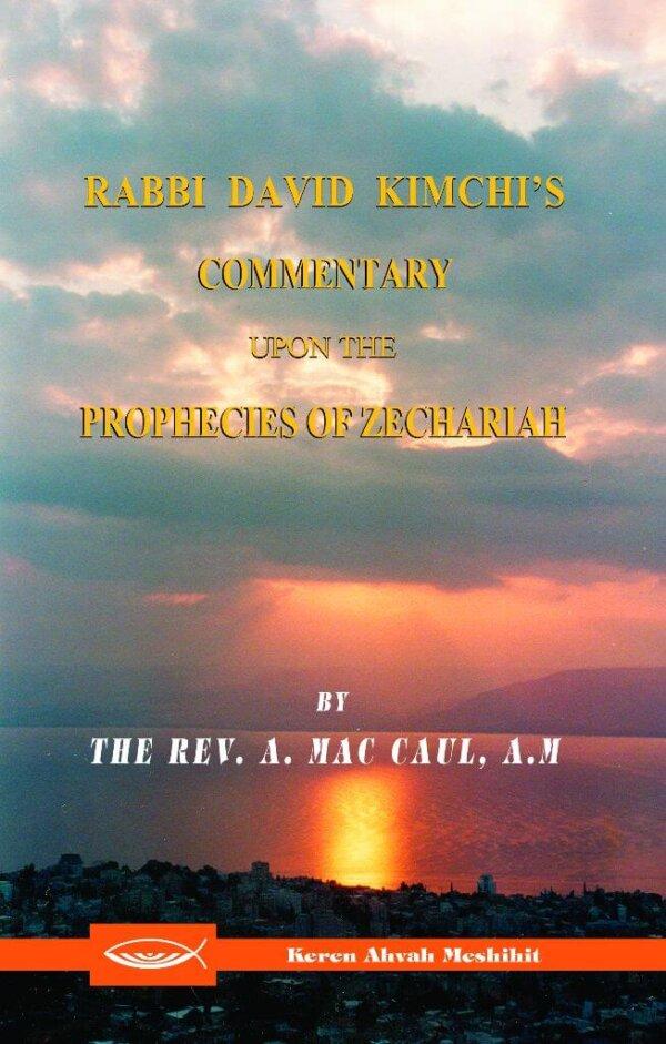 Rabbi David Kimchi's Commentary upon the Prophecies of Zechariah