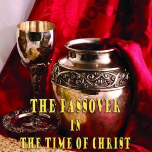 The Passover in the Time of Christ