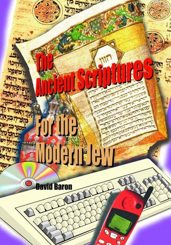 The Ancient Scriptures for the Modern Jew