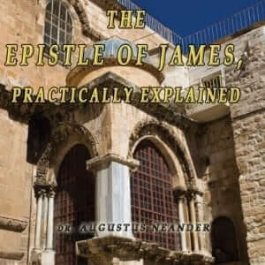 The Epistle of James Practically Explained