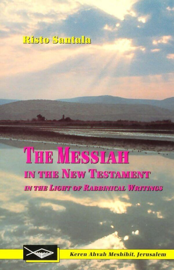 The Messiah in the New Testament in the Light of Rabbinical Writings