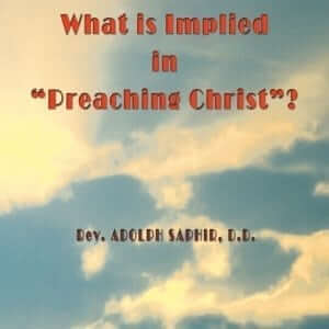 What is Implied in Preaching Christ?